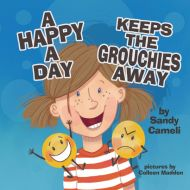 A Happy a Day Keeps the Grouchies Away!