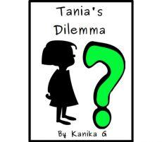 Tania's Dilemma