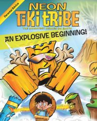 An Explosive Beginning (Book #1 - Listening to your Parent's Advice) - Neon Tiki Tribe - English
