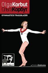 Olga Korbut: Gymnastics Trailblazer