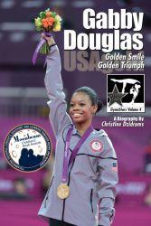 Gabby Douglas: Golden Smile, Golden Triumph