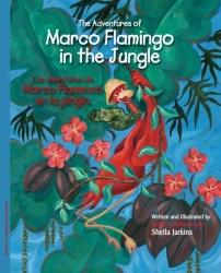 The Adventures of Marco Flamingo in the Jungle / Las aventuras de Marco Flamenco en la jungla