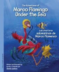 The Adventures of Marco Flamingo Under the Sea / Las aventuras submarinas de Marco Flamenco