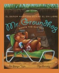 Mr. Groundhog Wants the Day Off / El señor Marmota quiere el día libre