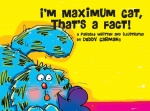 i'm Maximum Cat, That's a Fact!