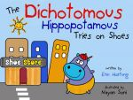 The Dichotomous Hippopotamus Tries on Shoes