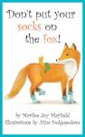 Don't Put Your Socks on the Fox!
