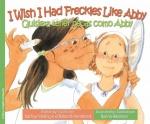I Wish I Had Freckles Like Abby / Quisiera tener pecas como Abby