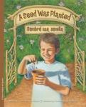 A Seed Was Planted / Sembré una semilla