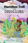 Hamilton Troll meets Dinosaurs