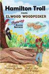 Hamilton Troll meets Elwood Woodpecker
