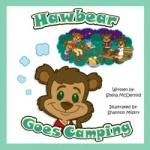 Hawbear Goes Camping